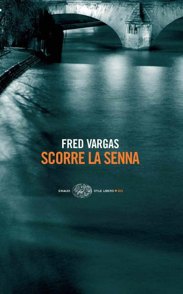 Scorre la senna - Fred Vargas